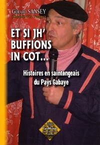 Gérard Sansey - Et si jh' buffions in cot - Histoires en parler saintongeais du Pays Gabaye.