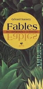 Gérard Sansey - Fables - De l'impertinence conviviale.