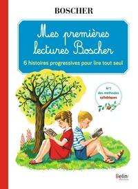 Gérard Sansey et Anne-Charlotte Gautier - Mes premières lectures Boscher - 6 histoires progressives pour lire tout seul.