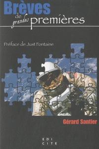 Gérard Santier - Brèves de grandes premières.