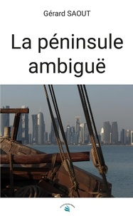 Gérard Saout - La péninsule ambiguë.