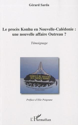 Gérard Sarda - Le procès Konhu en Nouvelle-Calédonie : une nouvelle affaire Outreau ?.