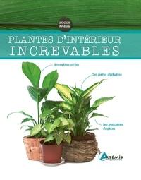 Gérard Sasias et Georges Pernot - Plantes d'intérieur increvables.