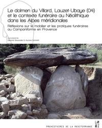 Gérard Sauzade et Aurore Schmitt - Le dolmen du Villard, Lauzet-Ubaye (04) et le contexte funéraire au Néolithique dans les Alpes méridionales - Réflexions sur le mobilier et les pratiques funéraires au Campaniforme en Provence.