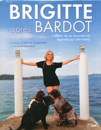 Brigitte après Bardot - Lalbum de sa seconde vie légendé par elle-même.pdf