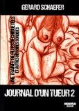 Gerard Schaefer - Journal d'un tueur - Tome 2, Une traînée de filles déchiquetées et autres histoires sordides.
