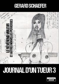 Gerard Schaefer - Journal d'un tueur - Tome 3, Le révérend violeur et autres nouvelles perverses.