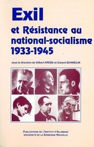 Gérard Schneilin et Gilbert Krebs - Exil et résistance au national-socialisme - 1933-1945, [actes du colloque international, 11-15 décembre 1997, Centre universitaire du Grand Palais-Sorbonne et Maison H. Heine de la Cité universitaire à Paris].