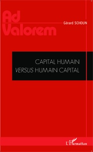 Gérard Schoun - Capital humain versus Humain capital.