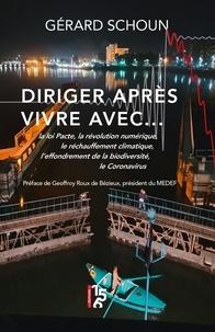 Gérard Schoun - Diriger après vivre avec... - La loi Pacte, la révolution numérique, le réchauffement climatique, l'effondrement de la biodiversité, le Coronavirus.