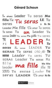 Gérard Schoun - Tu seras un leader, ma fille.
