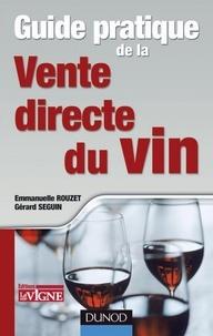 Gérard Seguin et Emmanuelle Rouzet - Guide pratique de la vente directe du vin.