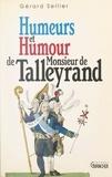 Gérard Sellier et Michel Grancher - Humeurs et humour de Monsieur de Talleyrand.