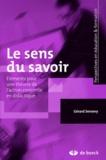 Gérard Sensevy - Le sens du savoir - Eléments pour une théorie de l'action conjointe en didactique.