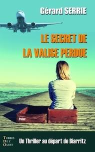 Gérard Serrie - Le secret de la valise perdue.