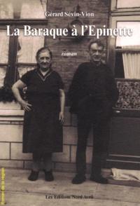 Gérard Sévin-Vion - La Baraque à l'Epinette.