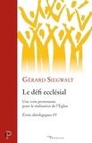 Gérard Siegwalt - Le défi ecclésial - Écrits théologiques IV.
