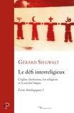Gérard Siegwalt - Le défi interreligieux - Écrits théologiques I.