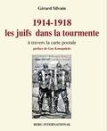 Gérard Silvain - 1914-1918 : les juifs dans la tourmente à travers la carte postale.