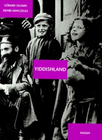 Gérard Silvain et Henri Minczeles - Yiddishland.