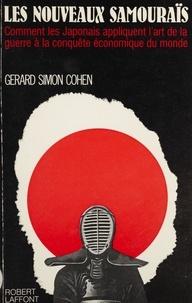 Gérard-Simon Cohen - Les Nouveaux samouraïs.