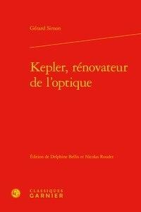 Gérard Simon - Kepler, rénovateur de l'optique.