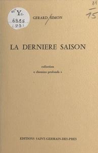 Gérard Simon - La dernière saison.