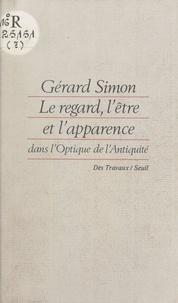 Gérard Simon et Michel Foucault - Le regard, l'être et l'apparence dans l'optique de l'Antiquité.