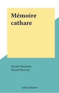 Gérard Simonnet et Patrick Horvais - Mémoire cathare.