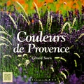 Gérard Sioen - Couleurs de Provence.