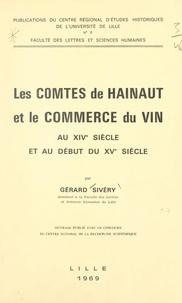 Gérard Sivéry et  Faculté des Lettres et Science - Les comtes de Hainaut et le commerce du vin au XIVe siècle et au début du XVe siècle.
