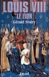 Gérard Sivéry - Louis VIII - Le lion.
