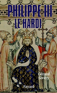 Gérard Sivéry - Philippe III le Hardi.