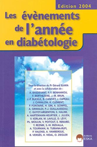 Gérard Slama et  Collectif - Les événements de l'année en diabétologie.