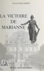 Gérard Soncarrieu - La victoire de Marianne - Ou Les très riches heures de la République, 1870-1880 à Rueil-Malmaison.