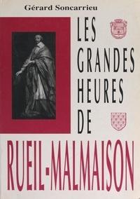 Gérard Soncarrieu et  Collectif - Les grandes heures de Rueil-Malmaison.
