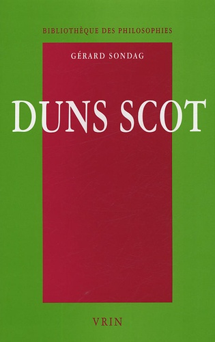 Gérard Sondag - Duns Scot - La métaphysique de la singularité.