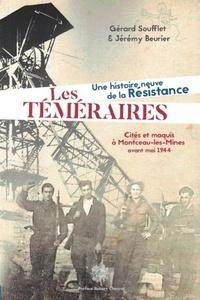Gérard Soufflet et Jeremy Beurier - Les temeraires - Une histoire neuve de la resistance.