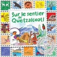 Gérard Souffray - Sur le sentier de Quetzalcoatl.