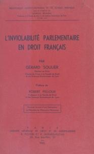Gérard Soulier et Robert Pelloux - L'inviolabilité parlementaire en droit français.