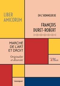Gérard Sousi - Marché de l'art et droit : originalité et diversité - Liber amicorum en l'honneur de François Duret-Robert.