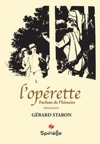 Gérard Staron - L'opérette - Pafum de l'histoire.