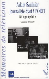 Gérard Streiff - Adam Saulnier - Journaliste d'art à l'ORTF.
