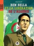 Gérard Streiff - Ben Bella - De la libération de la France à celle de l'Algérie.