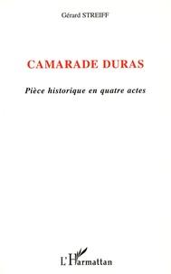 Gérard Streiff - Camarade Duras.