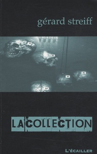 Gérard Streiff - La collection.