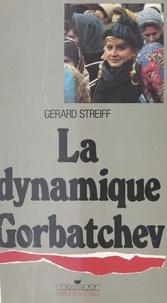 Gérard Streiff - La Dynamique Gorbatchev.