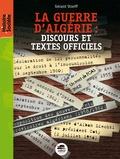 Gérard Streiff - La guerre d'Algérie - Discours et textes officiels.