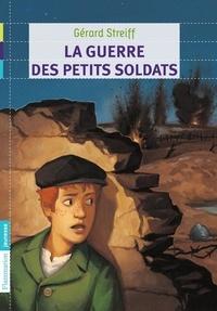 Gérard Streiff - La guerre des petits soldats.