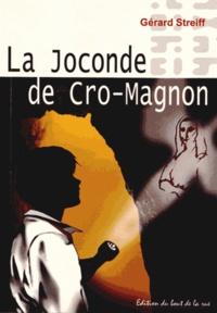 Gérard Streiff - La Joconde de Cro-Magnon.
